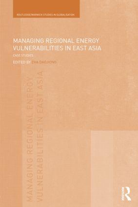 Managing Regional Energy Vulnerabilities in East Asia: Case Studies (Hardback) book cover