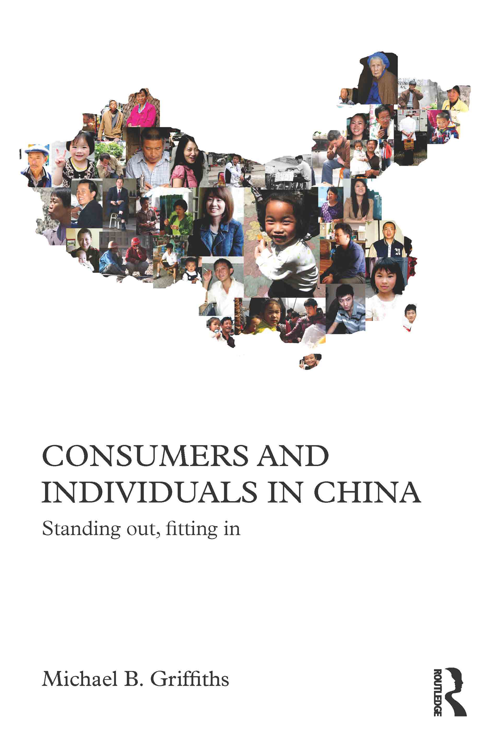 Consumers and Individuals in China: Standing Out, Fitting In (Hardback) book cover