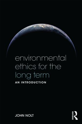 Environmental Ethics for the Long Term: An Introduction, 1st Edition (Paperback) book cover