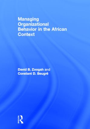 Managing Organizational Behavior in the African Context: 1st Edition (Hardback) book cover