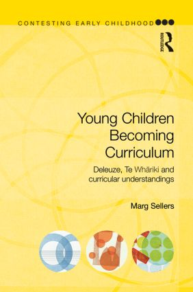 Young Children Becoming Curriculum: Deleuze, Te Whariki and curricular understandings book cover