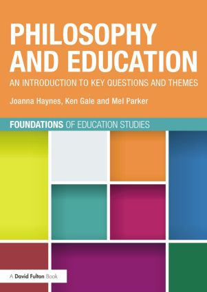 Philosophy and Education: An introduction to key questions and themes book cover