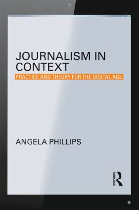 Journalism in Context: Practice and Theory for the Digital Age book cover