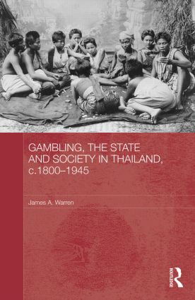 Gambling, the State and Society in Thailand, c.1800-1945 (Hardback) book cover