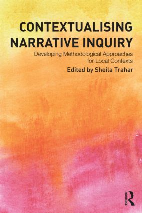 Contextualising Narrative Inquiry: Developing methodological approaches for local contexts (Paperback) book cover