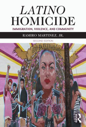 Latino Homicide: Immigration, Violence, and Community book cover