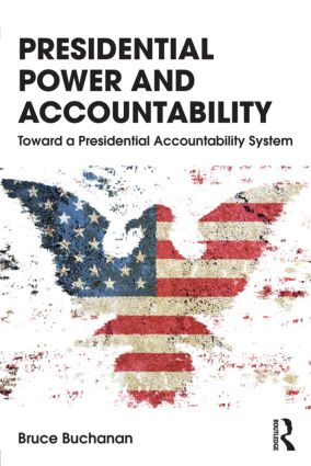 Presidential Power and Accountability: Toward a Presidential Accountability System (Paperback) book cover