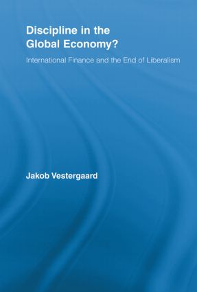 Discipline in the Global Economy?: International Finance and the End of Liberalism book cover