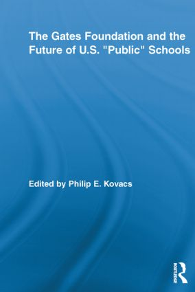 "The Gates Foundation and the Future of US ""Public"" Schools book cover"