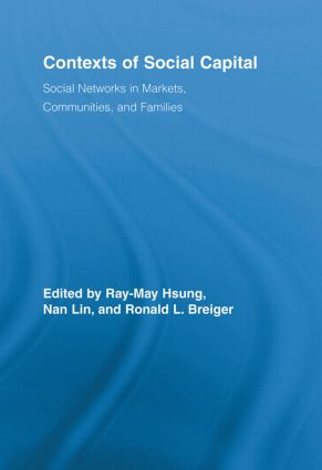 Contexts of Social Capital: Social Networks in Markets, Communities and Families (Paperback) book cover