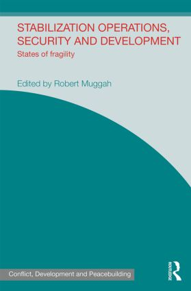 Stabilization Operations, Security and Development: States of Fragility (Hardback) book cover