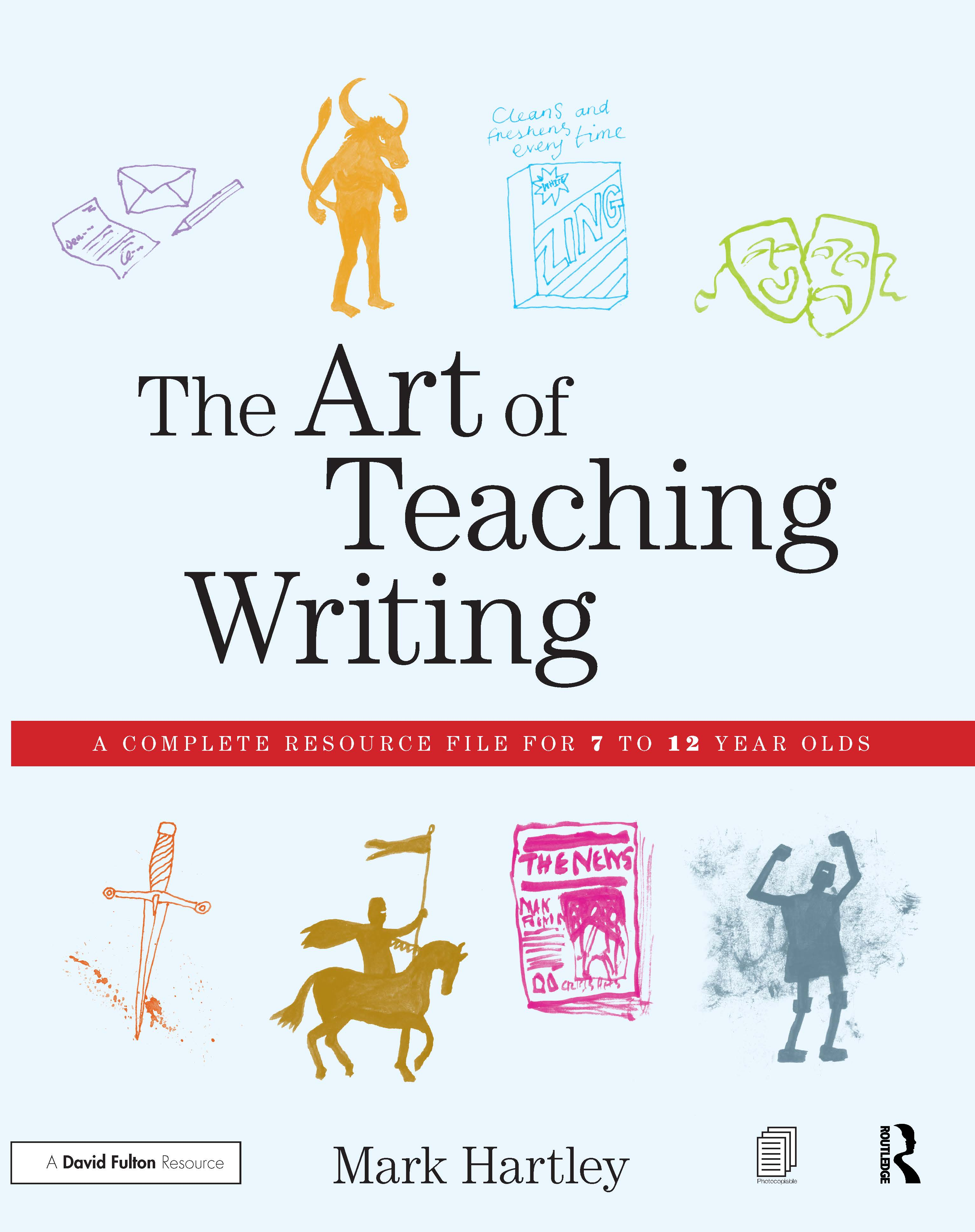 The Art of Teaching Writing: A complete resource file for 7 to 12 year olds (Pack) book cover