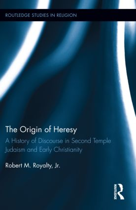 The Origin of Heresy: A History of Discourse in Second Temple Judaism and Early Christianity (Hardback) book cover