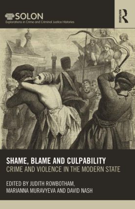 Shame, Blame, and Culpability: Crime and violence in the modern state (Hardback) book cover
