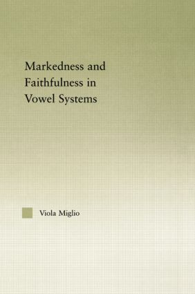 Interactions between Markedness and Faithfulness Constraints in Vowel Systems (Paperback) book cover