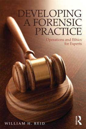 Developing a Forensic Practice: Operations and Ethics for Experts (Paperback) book cover