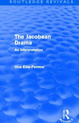 Jacobean Drama (Routledge Revivals): An Interpretation (Hardback) book cover