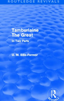 Tamburlaine the Great - In Two Parts (Routledge Revivals) book cover