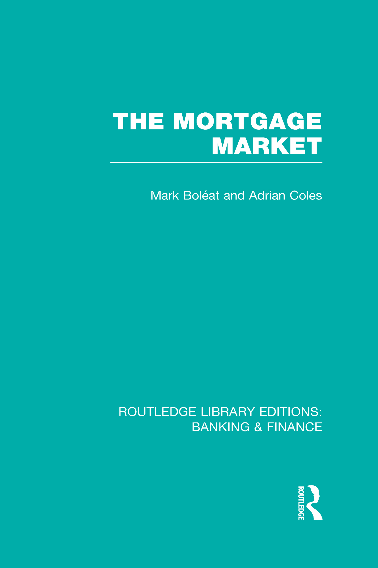 Mortgage Market (RLE Banking & Finance): Theory and Practice of Housing Finance (Hardback) book cover