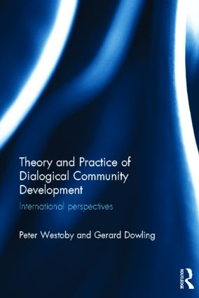 Theory and Practice of Dialogical Community Development: International Perspectives (Hardback) book cover