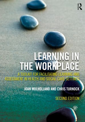 Learning in the Workplace: A Toolkit for Facilitating Learning and Assessment in Health and Social Care Settings, 2nd Edition (Paperback) book cover
