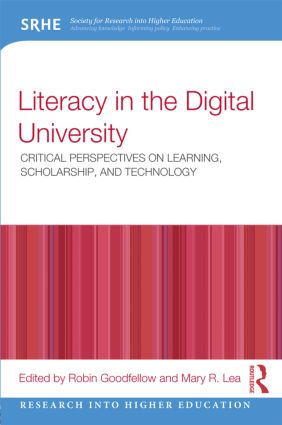 Literacy in the Digital University: Critical perspectives on learning, scholarship and technology book cover