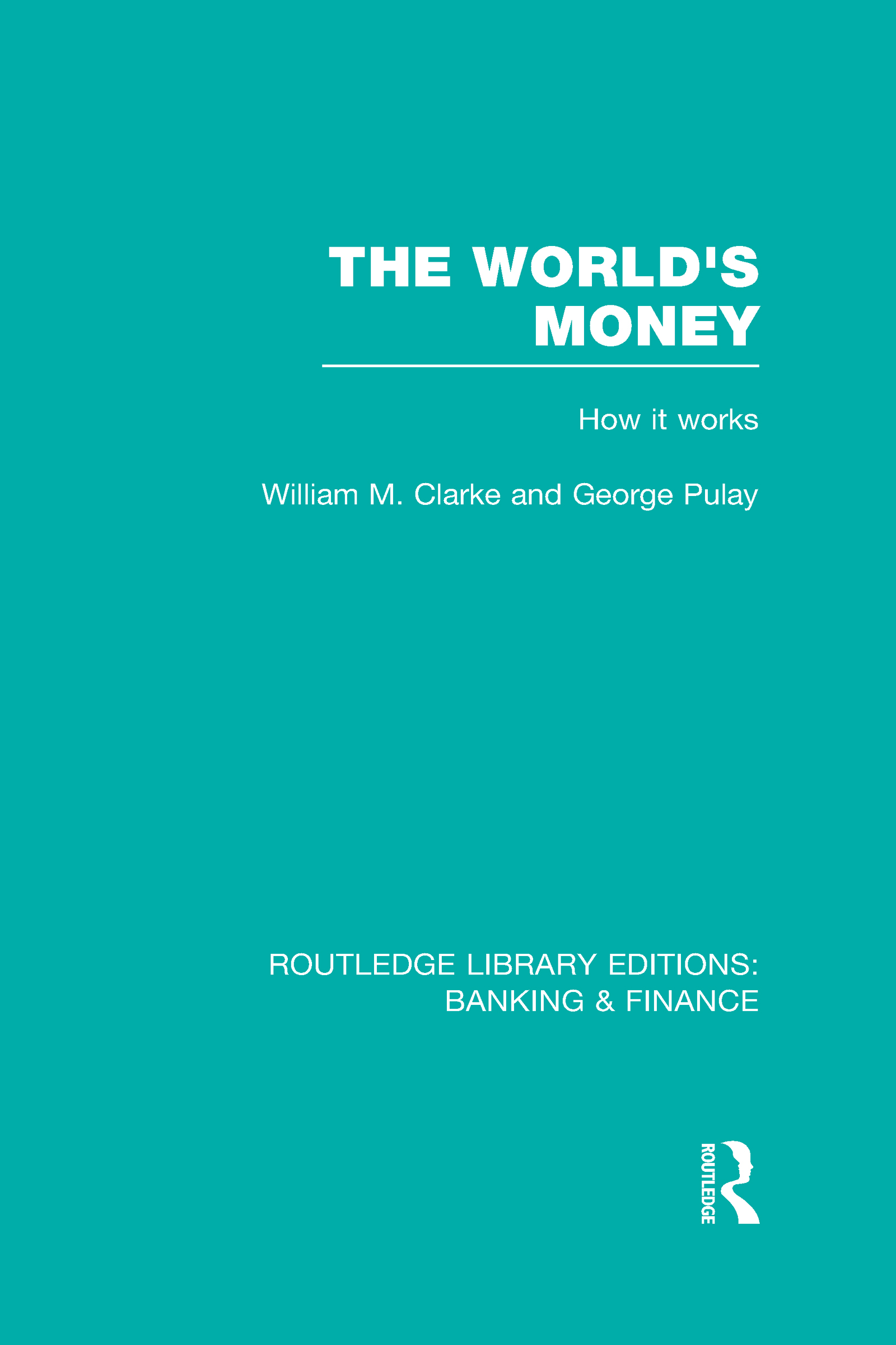 The World's Money (RLE: Banking & Finance) (Hardback) book cover