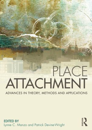 Place Attachment: Advances in Theory, Methods and Applications book cover