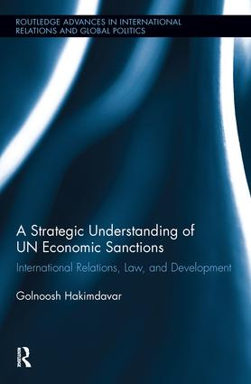 A Strategic Understanding of UN Economic Sanctions: International Relations, Law and Development (Hardback) book cover