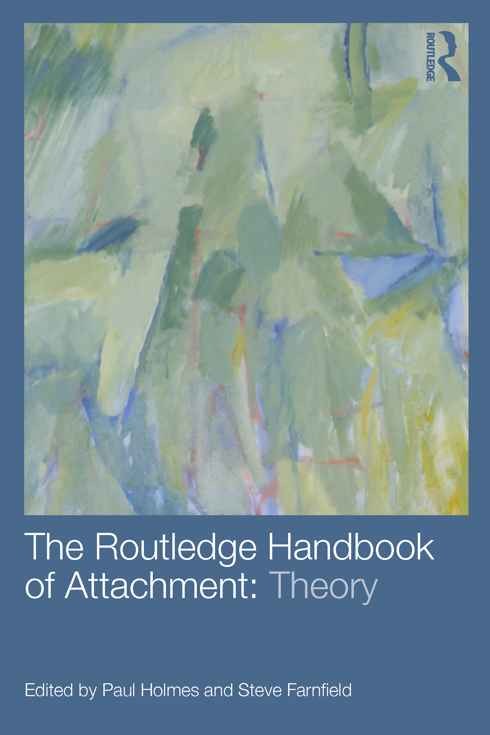 The Routledge Handbook of Attachment: Theory: 1st Edition (Paperback) book cover