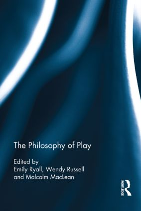 The Philosophy of Play: 1st Edition (Hardback) book cover