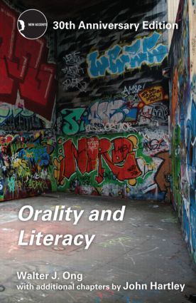 Orality and Literacy: 30th Anniversary Edition, 3rd Edition (Paperback) book cover