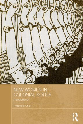 New Women in Colonial Korea: A Sourcebook book cover