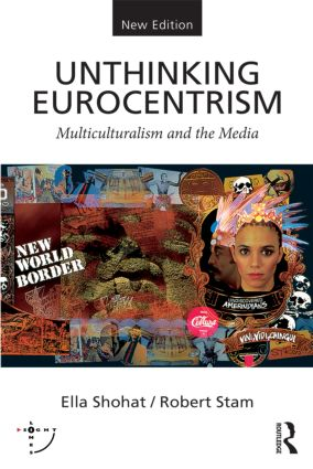 Unthinking Eurocentrism: Multiculturalism and the Media, 2nd Edition (Paperback) book cover