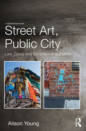 Street Art, Public City: Law, Crime and the Urban Imagination (Hardback) book cover