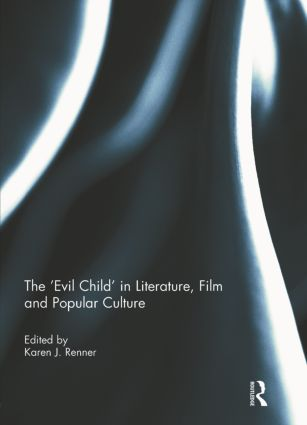 The 'Evil Child' in Literature, Film and Popular Culture (Hardback) book cover