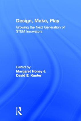 Design, Make, Play: Growing the Next Generation of STEM Innovators, 1st Edition (Hardback) book cover