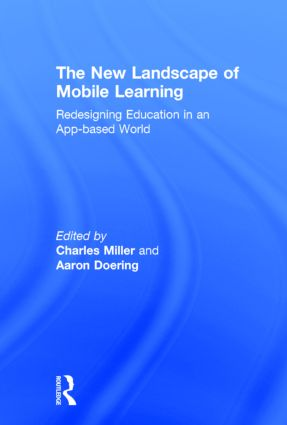 The New Landscape of Mobile Learning: Redesigning Education in an App-Based World, 1st Edition (Hardback) book cover
