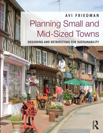 Planning Small and Mid-Sized Towns: Designing and Retrofitting for Sustainability, 1st Edition (Paperback) book cover
