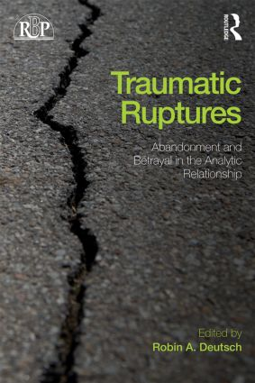 Traumatic Ruptures: Abandonment and Betrayal in the Analytic Relationship (Paperback) book cover