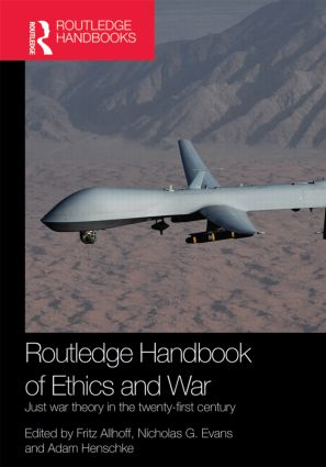 Routledge Handbook of Ethics and War: Just War Theory in the 21st Century book cover
