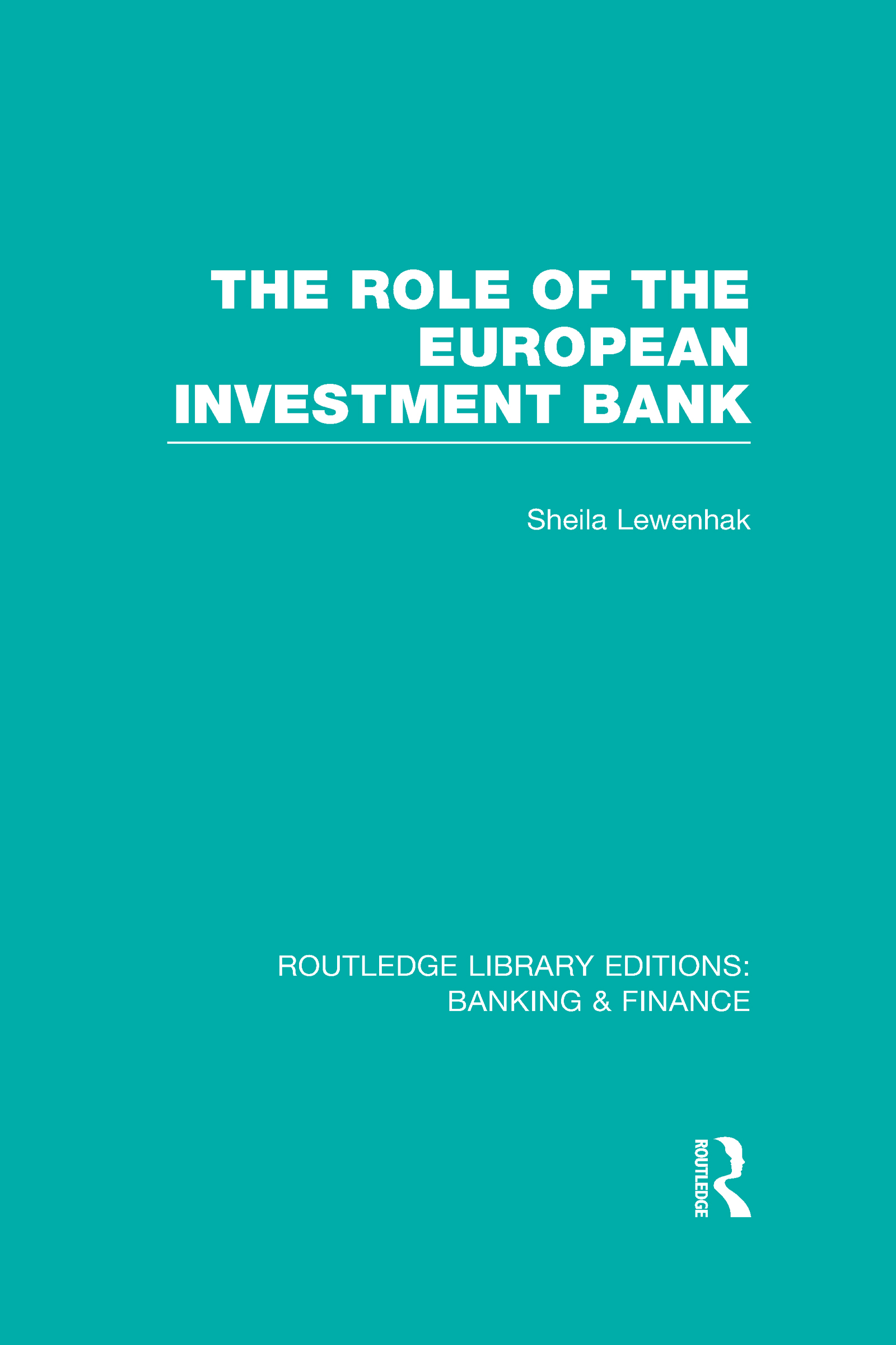 The Role of the European Investment Bank (RLE Banking & Finance): 1st Edition (Hardback) book cover