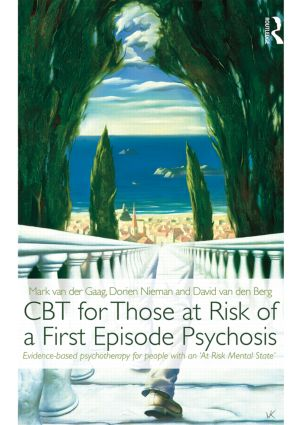 CBT for Those at Risk of a First Episode Psychosis: Evidence-based psychotherapy for people with an 'At Risk Mental State' (Paperback) book cover