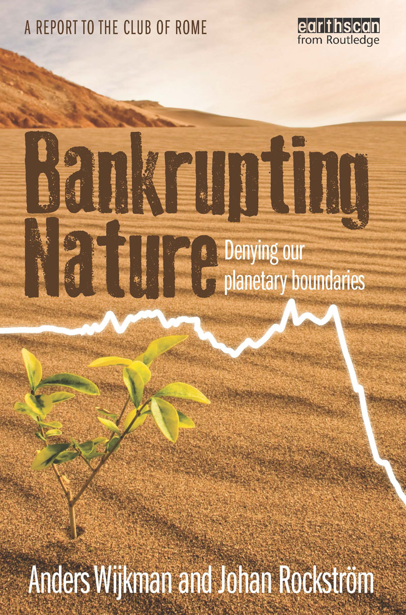 Bankrupting Nature: Denying Our Planetary Boundaries (Hardback) book cover