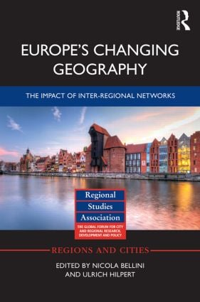 Europe's Changing Geography: The Impact of Inter-regional Networks, 1st Edition (Hardback) book cover