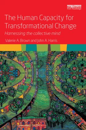 The Human Capacity for Transformational Change: Harnessing the collective mind (Hardback) book cover