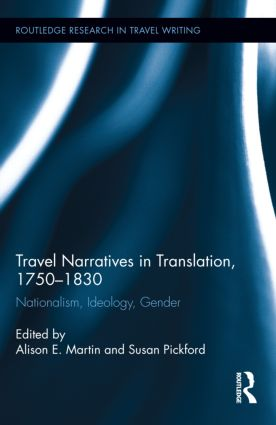 Travel Narratives in Translation, 1750-1830: Nationalism, Ideology, Gender (Hardback) book cover