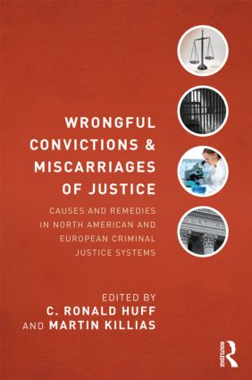 Wrongful Convictions and Miscarriages of Justice: Causes and Remedies in North American and European Criminal Justice Systems book cover