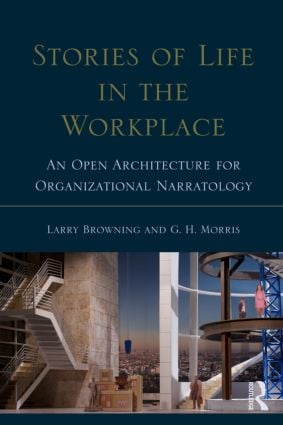 Stories of Life in the Workplace: An Open Architecture for Organizational Narratology (Paperback) book cover