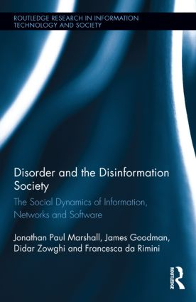 Disorder and the Disinformation Society: The Social Dynamics of Information, Networks and Software (Hardback) book cover